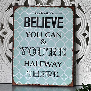 Tin Sign Believe you can