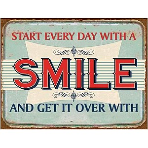 Tin Sign Start every day with a smile